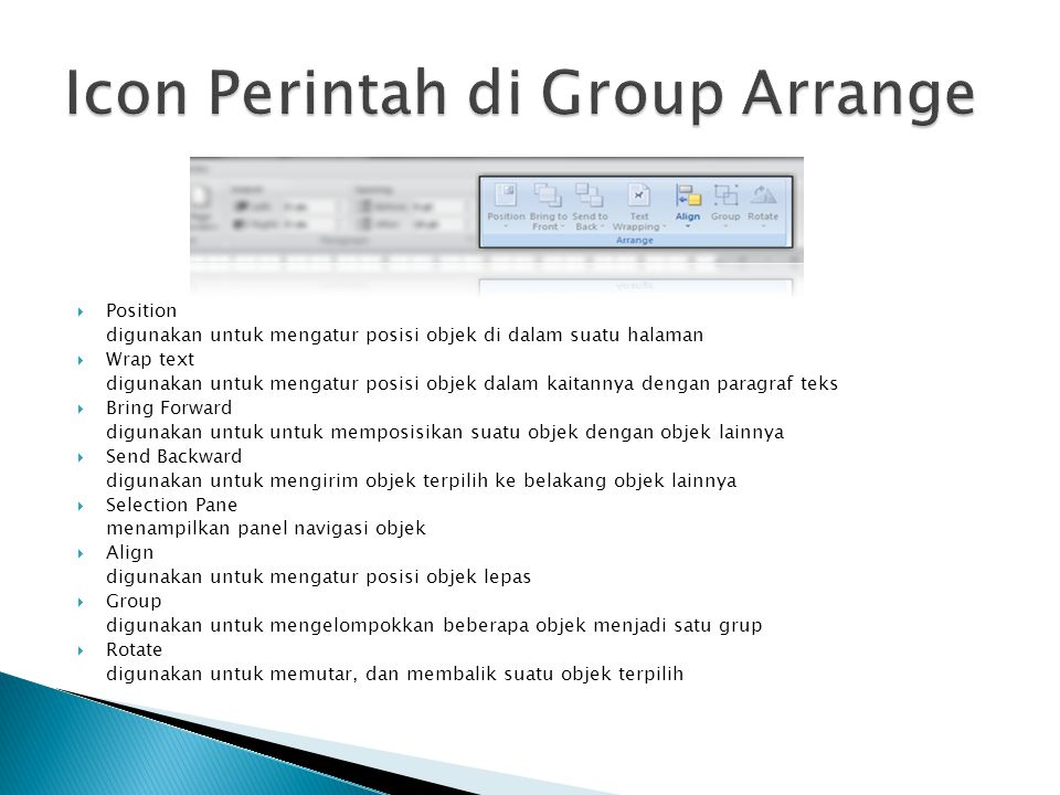  Position digunakan untuk mengatur posisi objek di dalam suatu halaman  Wrap text digunakan untuk mengatur posisi objek dalam kaitannya dengan parag