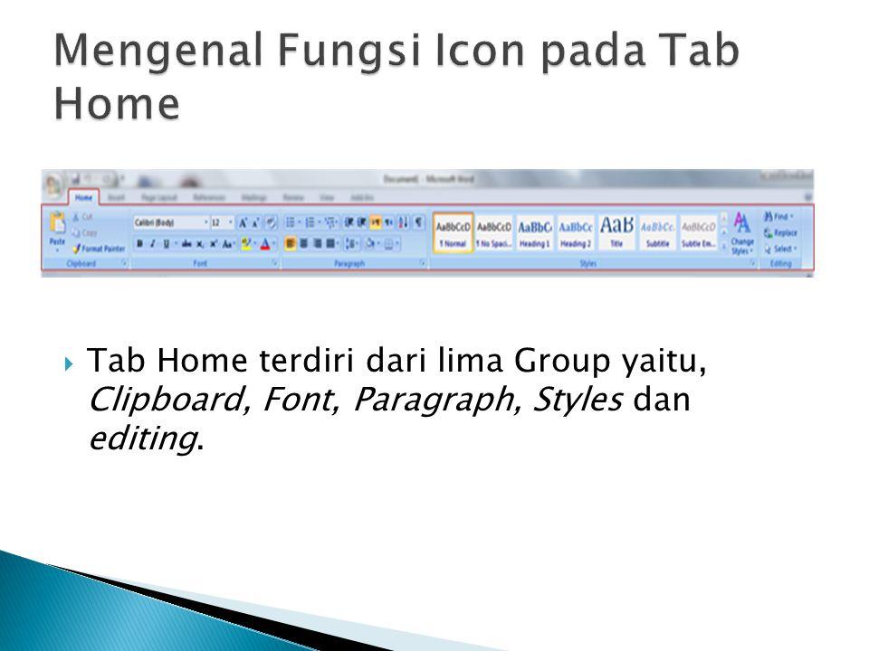  Group Clipboard terdiri dari sekumpulan menu yaitu: Paste : untuk menempelkan hasil copy atau cut.