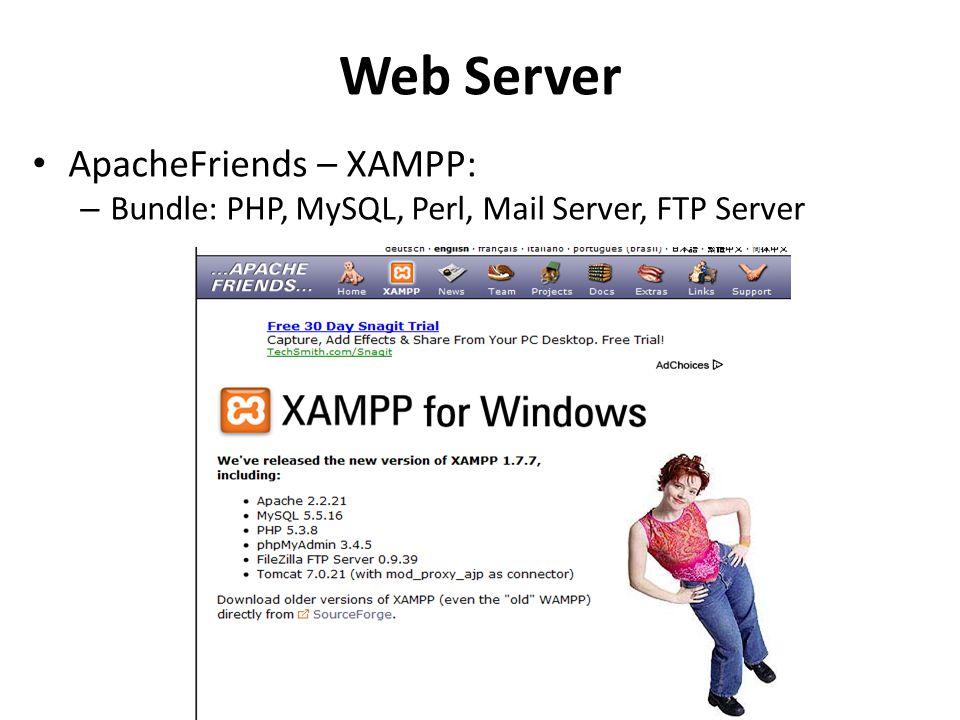 Web Server ApacheFriends – XAMPP: – Bundle: PHP, MySQL, Perl, Mail Server, FTP Server