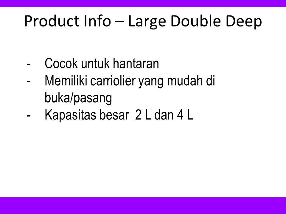 Product Info – Large Double Deep -Cocok untuk hantaran -Memiliki carriolier yang mudah di buka/pasang -Kapasitas besar 2 L dan 4 L