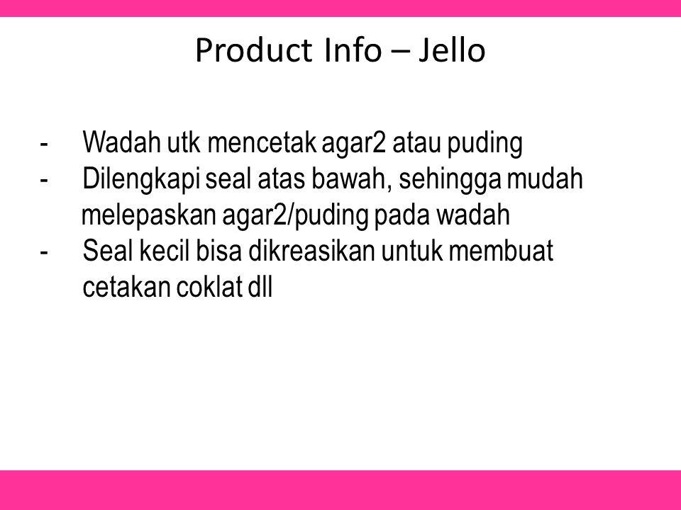 Product Info – Jello -Wadah utk mencetak agar2 atau puding -Dilengkapi seal atas bawah, sehingga mudah melepaskan agar2/puding pada wadah -Seal kecil bisa dikreasikan untuk membuat cetakan coklat dll
