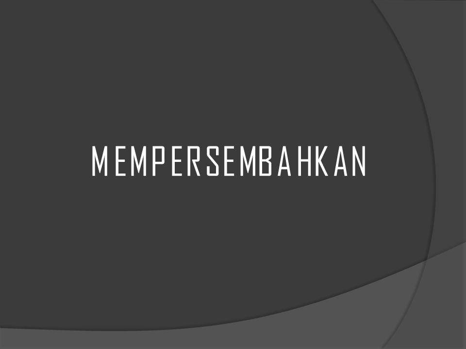 MEMPERSEMBAHKAN