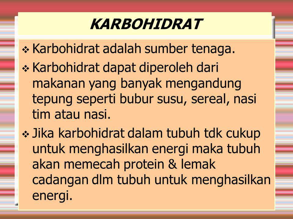 KARBOHIDRAT  Karbohidrat adalah sumber tenaga.
