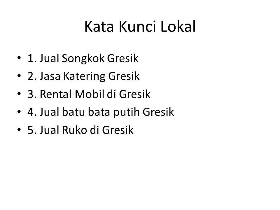 Kata Kunci Lokal 1. Jual Songkok Gresik 2. Jasa Katering Gresik 3.