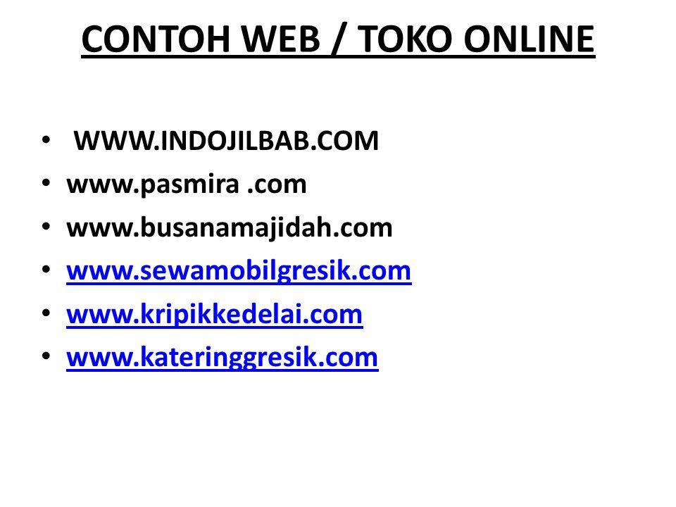 CONTOH WEB / TOKO ONLINE WWW.INDOJILBAB.COM www.pasmira.com www.busanamajidah.com www.sewamobilgresik.com www.kripikkedelai.com www.kateringgresik.com