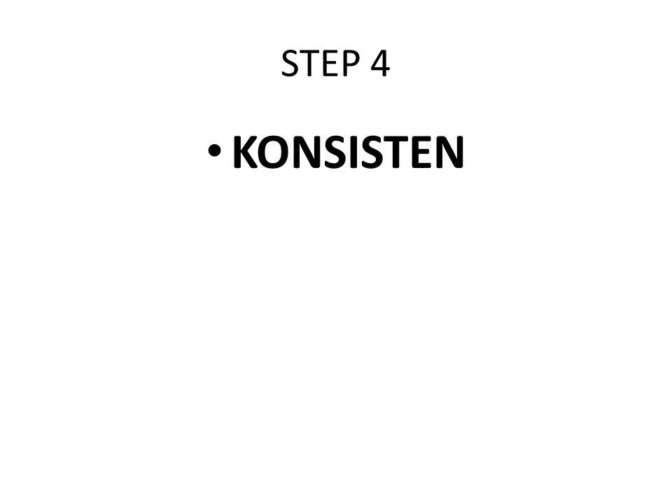 STEP 4 KONSISTEN