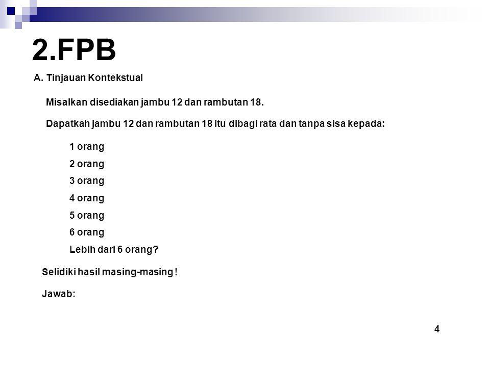 2.FPB A.Tinjauan Kontekstual Misalkan disediakan jambu 12 dan rambutan 18.