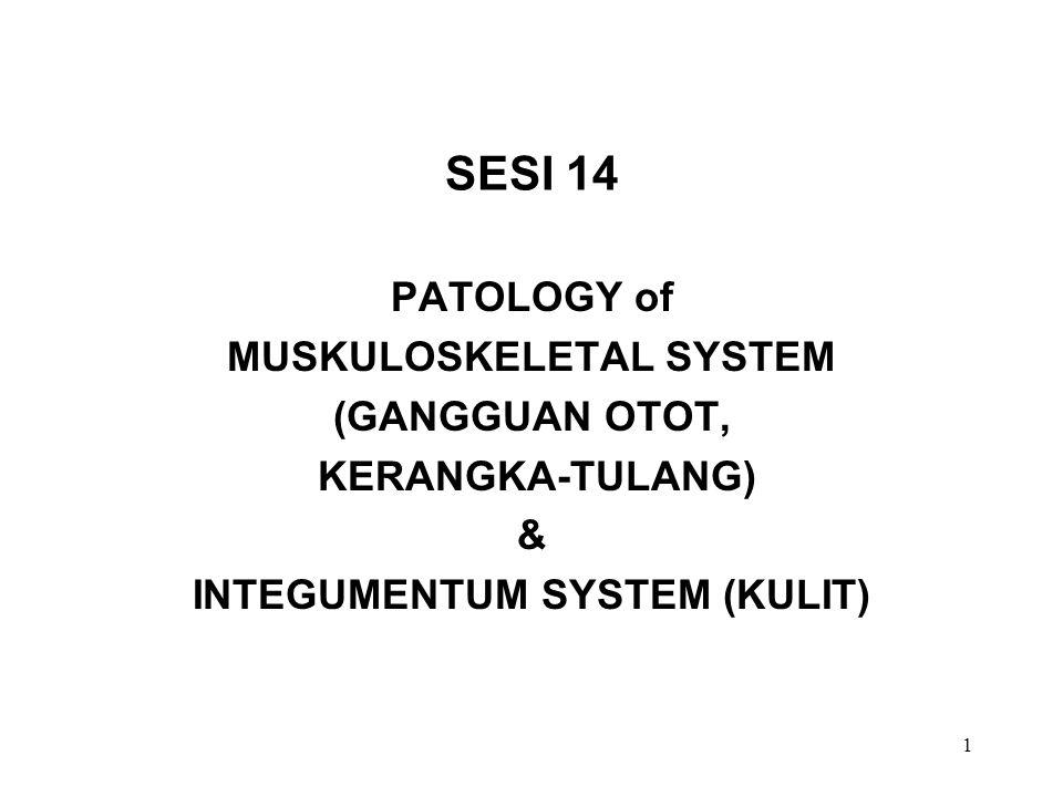 22 GANGGUAN TULANG (Lanjutan -5) Gangguan lain-2: Pagets disease tulang, bagian luar menebal dan bagian dalam spongi (berongga seperti spons) Pemeriksaan: -X-ray, -CT-scan, -Radionucleid, -Biopsy, -test darah, (periksa kadar nutrient: Vit D dan Kalsium).