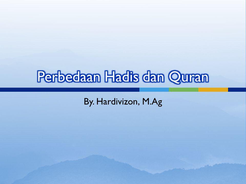 Hadis 1.Sumber hukum kedua dalam Islam 2.