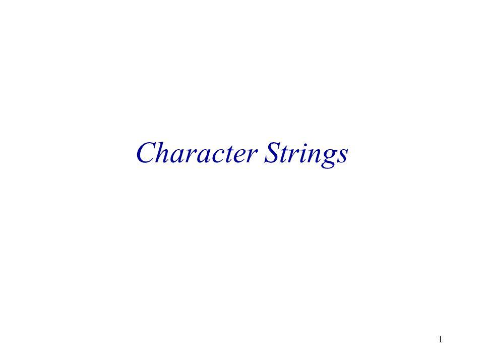 12 Character Strings Deklarasi 4: char *nama = Ann ; Hasilnya undefined Jika kita mencoba memodifikasi String ini.