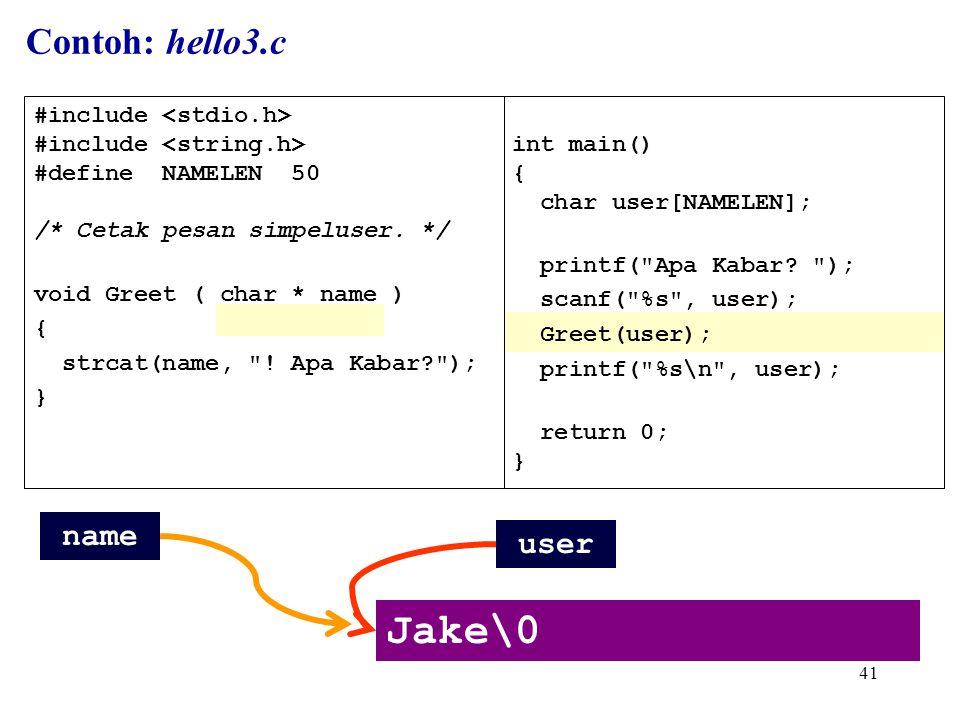 41 int main() { char user[NAMELEN]; printf( Apa Kabar.