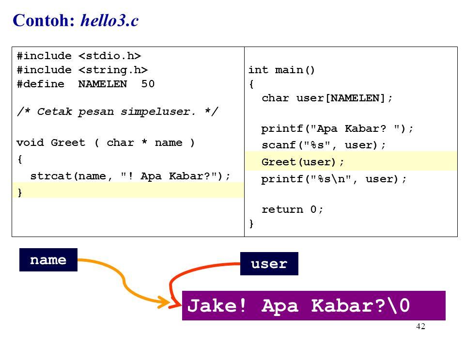 42 int main() { char user[NAMELEN]; printf( Apa Kabar.