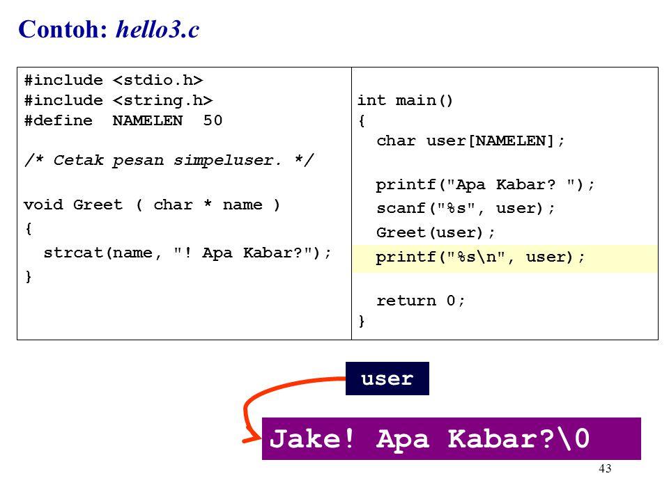 43 int main() { char user[NAMELEN]; printf( Apa Kabar.