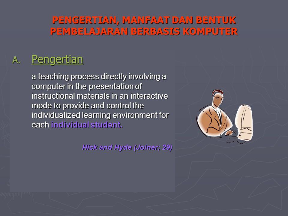PBK adalah program instruksional dimana komputer sebagai alat bantu yang dipakai untuk menyampaikan pesan kepada si belajar secara individualprogram instruksional