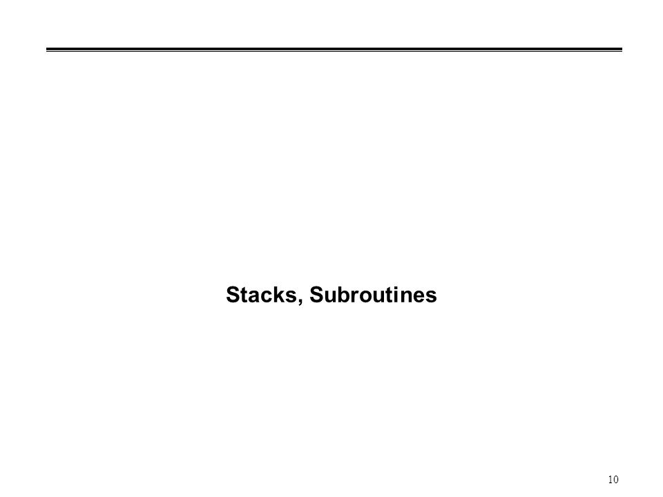 10 Stacks, Subroutines