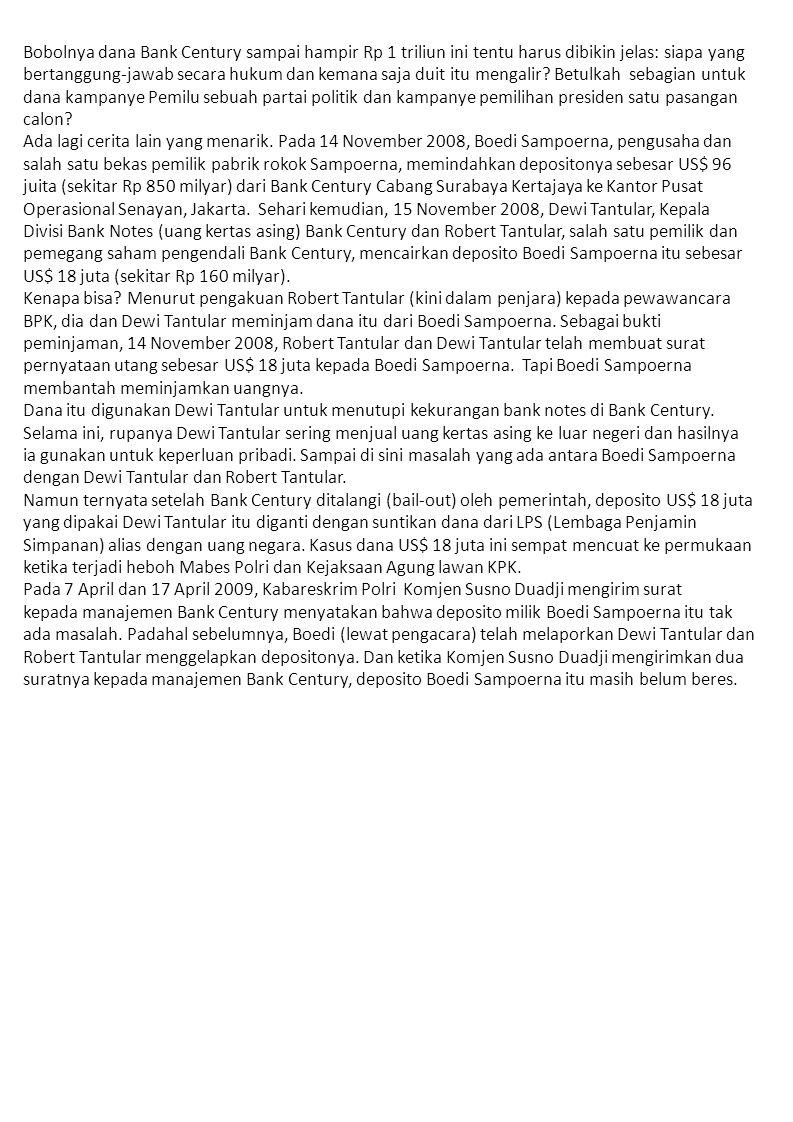 Deposito itu baru diganti oleh duit dari LPS pada 29 Mei 2009, atau sebulan setelah surat Susno Duadji diterbitkan.