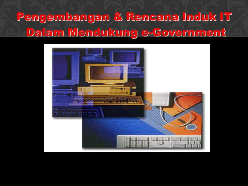 Pengembangan & Rencana Induk IT Dalam Mendukung e-Government