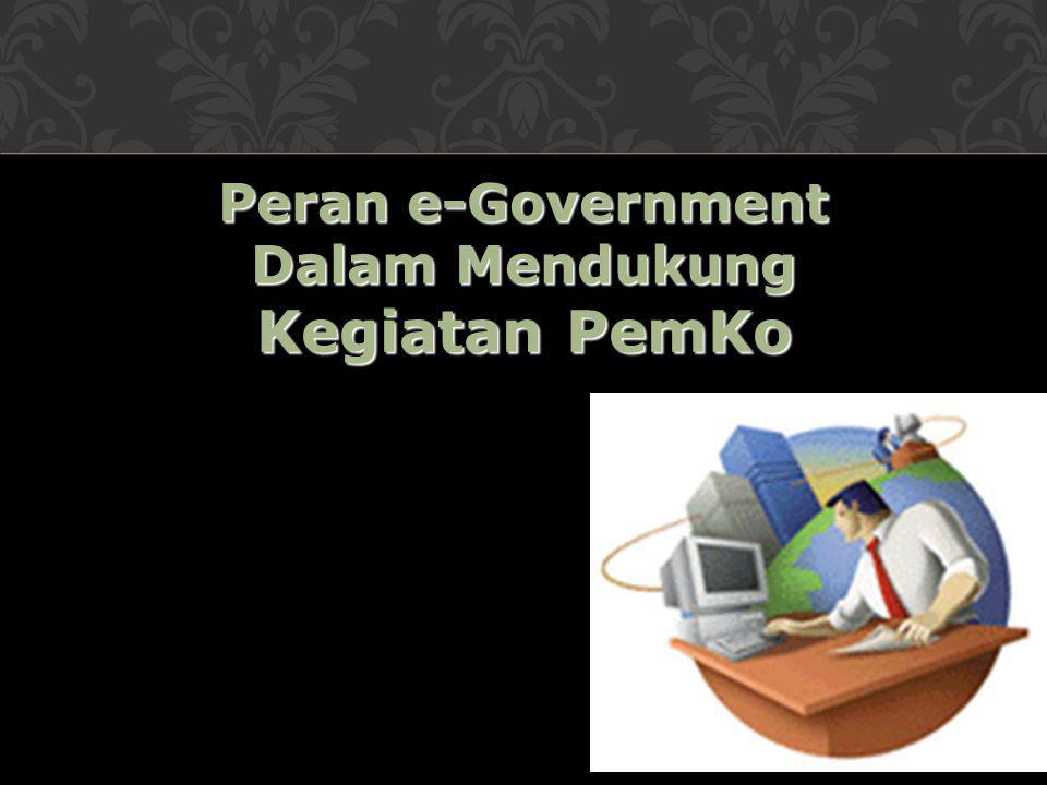 Peran e-Government Dalam Mendukung Kegiatan PemKo