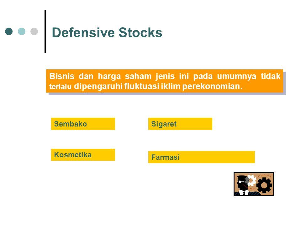 Sembako Kosmetika Sigaret Farmasi Defensive Stocks Bisnis dan harga saham jenis ini pada umumnya tidak terlalu dipengaruhi fluktuasi iklim perekonomia