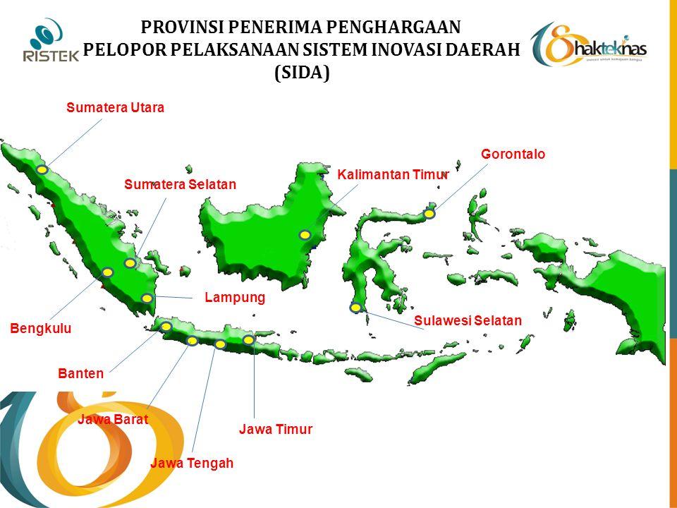 PROVINSI PENERIMA PENGHARGAAN PELOPOR PELAKSANAAN SISTEM INOVASI DAERAH (SIDA) Sumatera Utara Lampung Sumatera Selatan Bengkulu Banten Jawa Tengah Jaw