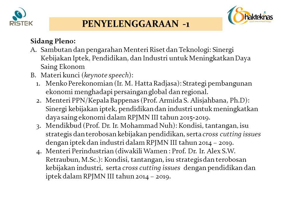 Sidang Pleno: A.Sambutan dan pengarahan Menteri Riset dan Teknologi: Sinergi Kebijakan Iptek, Pendidikan, dan Industri untuk Meningkatkan Daya Saing E