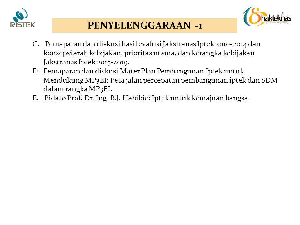 C. Pemaparan dan diskusi hasil evalusi Jakstranas Iptek 2010-2014 dan konsepsi arah kebijakan, prioritas utama, dan kerangka kebijakan Jakstranas Ipte
