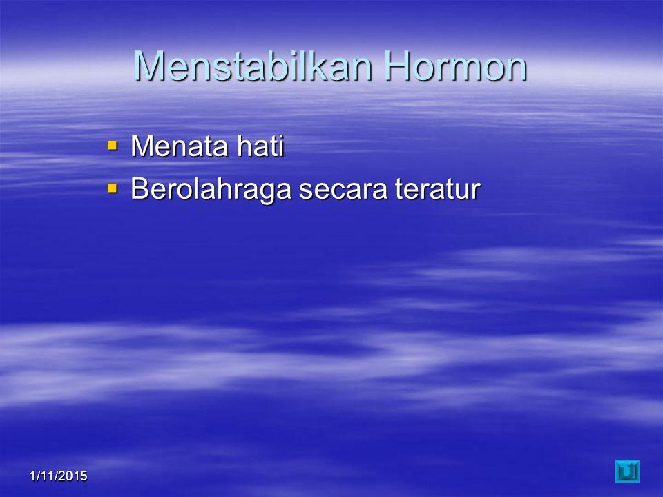 Menstabilkan Hormon  Menata hati  Berolahraga secara teratur 1/11/201554