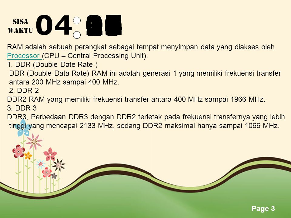 Page 2 045958575655545352515049484746454443424140393837363534333231 SISA WAKTU Processor didunia hanya ada dua jenis processor adalah AMD (Advanced Micro Devices) dan Intel Cooporation.