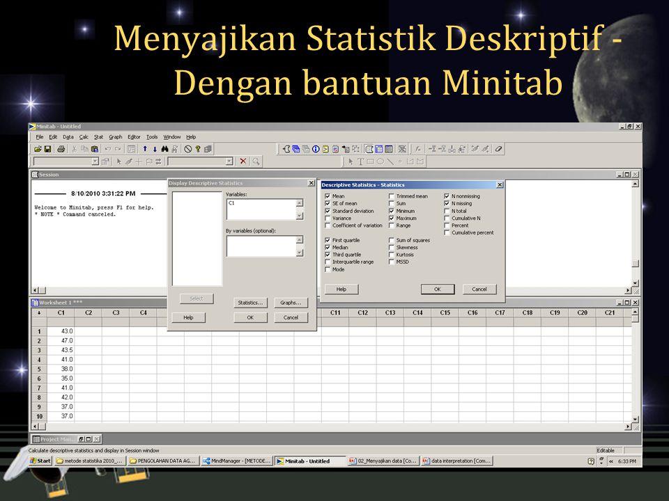 Menyajikan Statistik Deskriptif - Dengan bantuan Minitab