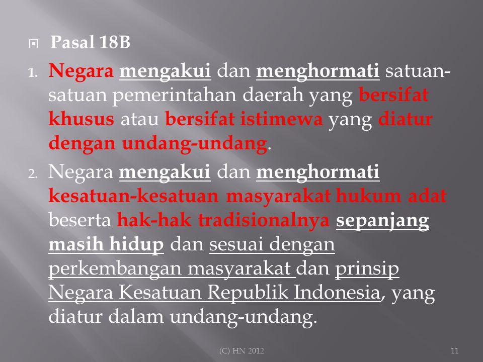  Pasal 18B 1. Negara mengakui dan menghormati satuan- satuan pemerintahan daerah yang bersifat khusus atau bersifat istimewa yang diatur dengan undan