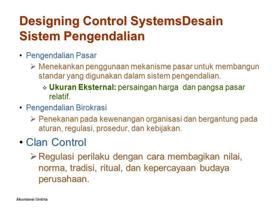 Akuntansi-Untirta Exhibit 18–1Characteristics of Three Approaches to Control Systems Type of Control Characteristics Market Uses external market mechanisms, such as price competition and relative market share, to establish standards used in system.