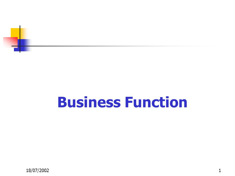 2 Business Cycle and Process BUSINESS CYCLE BUSINESS FUNCTION BUSINESS LEVEL 18/07/2002