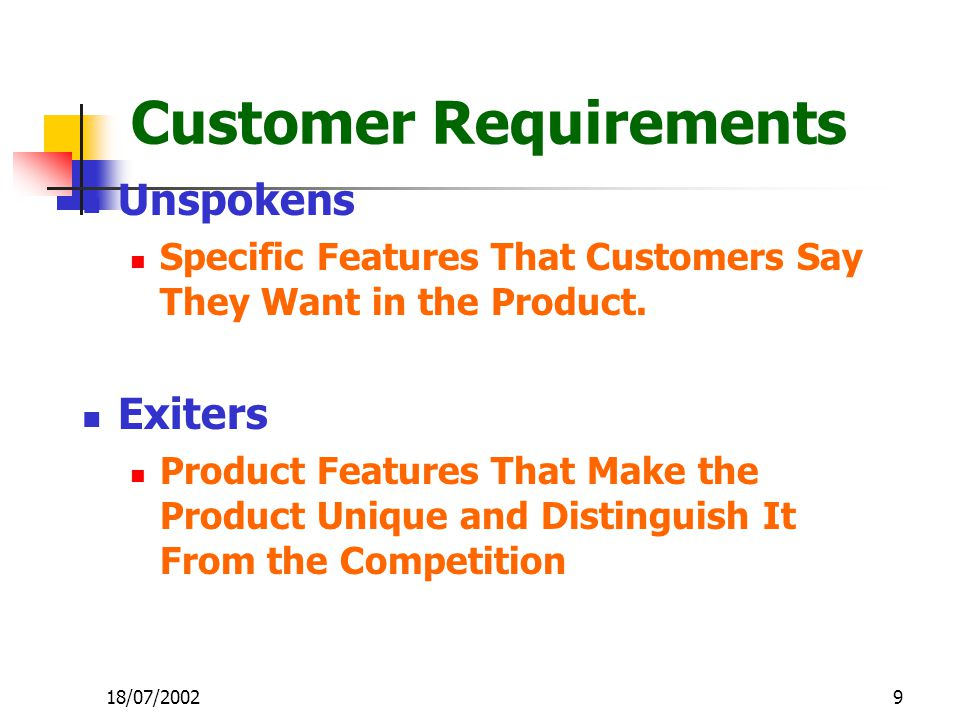 9 Customer Requirements Unspokens Specific Features That Customers Say They Want in the Product. Exiters Product Features That Make the Product Unique