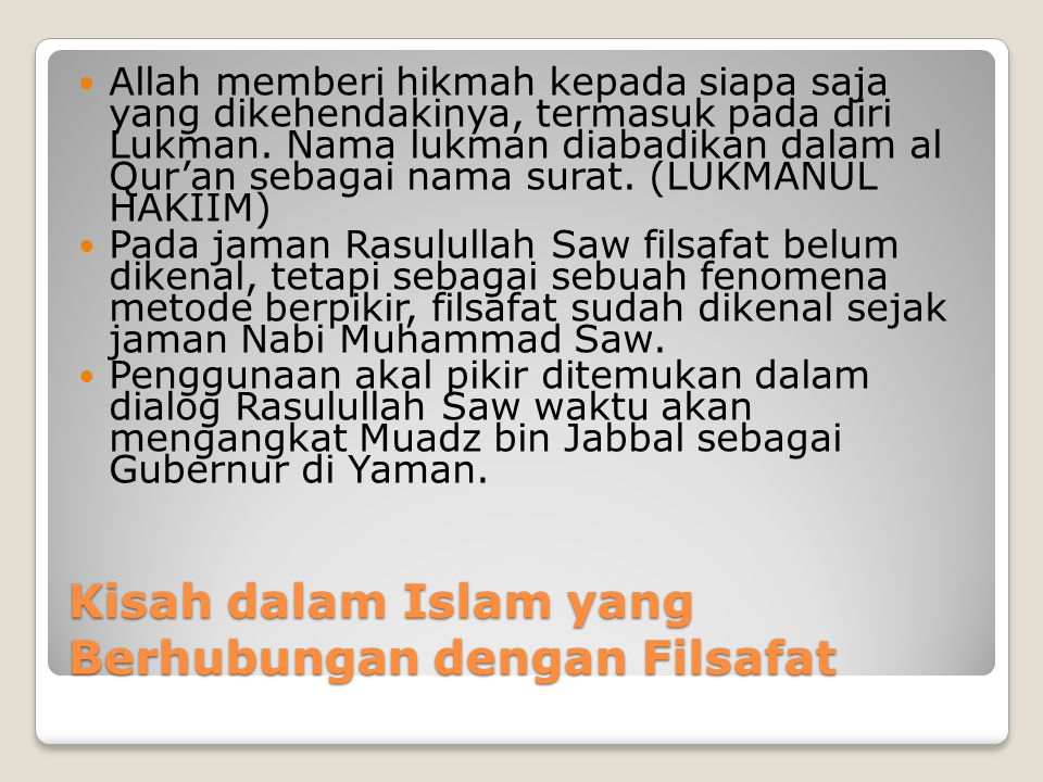 Kisah dalam Islam yang Berhubungan dengan Filsafat Allah memberi hikmah kepada siapa saja yang dikehendakinya, termasuk pada diri Lukman. Nama lukman