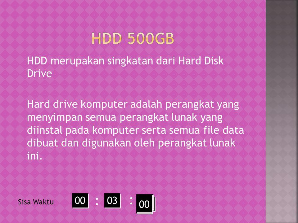 HDD merupakan singkatan dari Hard Disk Drive Hard drive komputer adalah perangkat yang menyimpan semua perangkat lunak yang diinstal pada komputer serta semua file data dibuat dan digunakan oleh perangkat lunak ini.