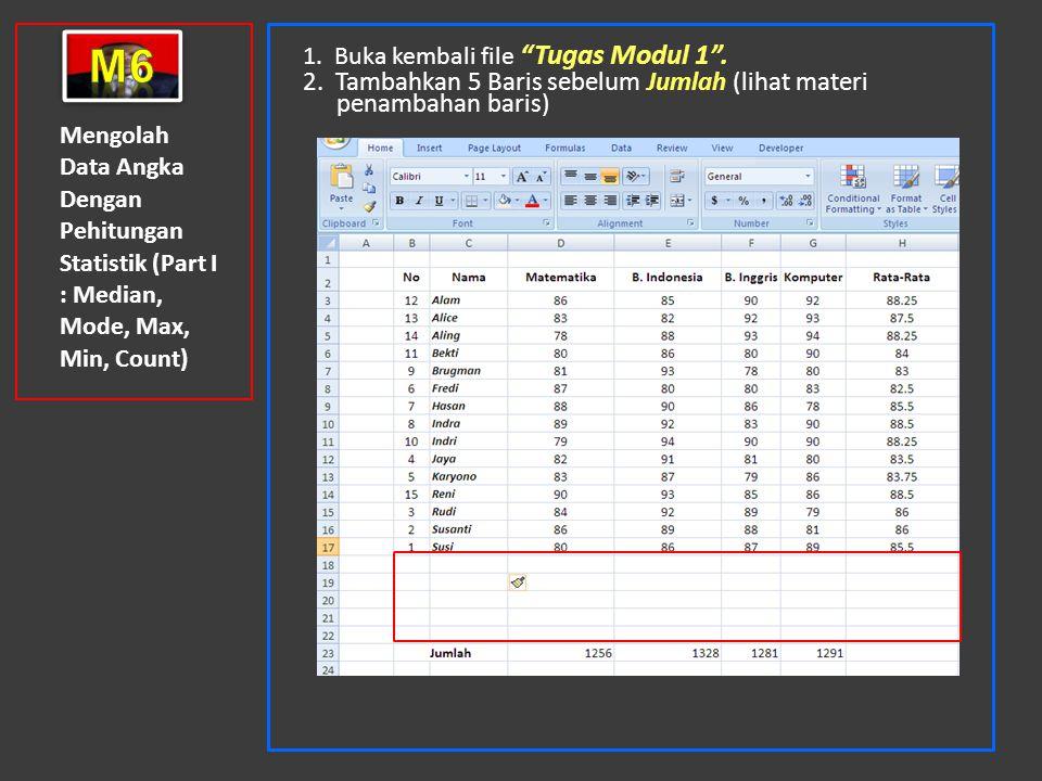 Mengolah Data Angka Dengan Pehitungan Statistik (Part I : Median, Mode, Max, Min, Count) 3.