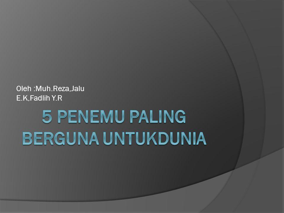 Oleh :Muh.Reza,Jalu E.K,Fadlih Y.R