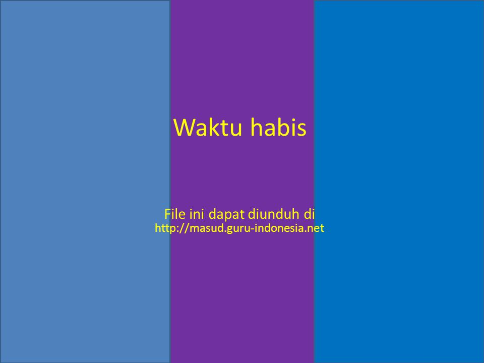 Waktu habis File ini dapat diunduh di http://masud.guru-indonesia.net
