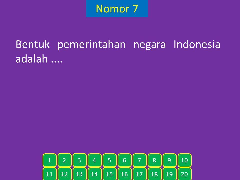 Nomor 7 Bentuk pemerintahan negara Indonesia adalah.... 11 12 13 14 15 16 17 18 19 20 1 2 3 4 5 6 7 8 9 10