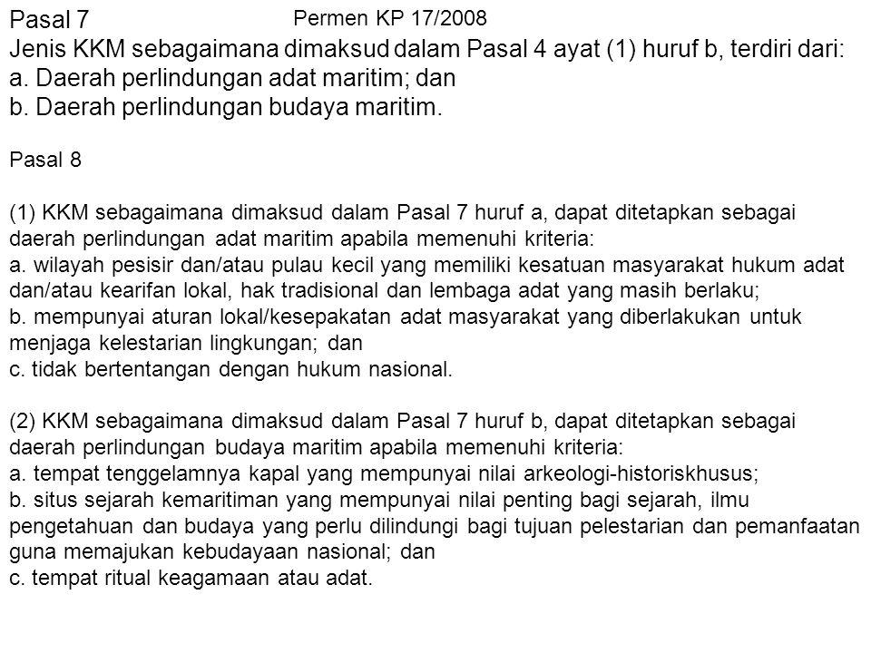 Pasal 7 Jenis KKM sebagaimana dimaksud dalam Pasal 4 ayat (1) huruf b, terdiri dari: a.