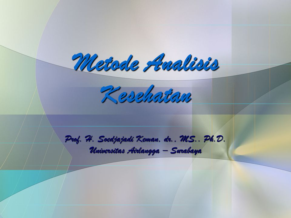 Metode Analisis Kesehatan Prof.H. Soedjajadi Keman, dr., MS..