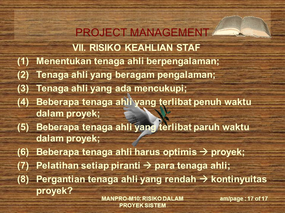 PROJECT MANAGEMENT MANPRO-M10: RISIKO DALAM PROYEK SISTEM am/page : 17 of 17 VII.
