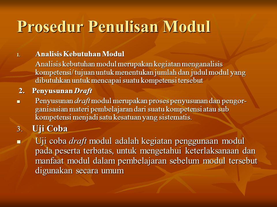 Prosedur Penulisan Modul 1. Analisis Kebutuhan Modul Analisis kebutuhan modul merupakan kegiatan menganalisis kompetensi/ tujuan untuk menentukan juml