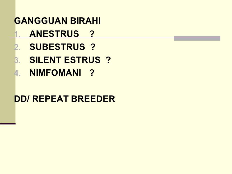 PENYEBAB GGG PELEPASAN LH  KISTA OVARIUM : 1.Pemberian estrogen dosis tinggi 2.