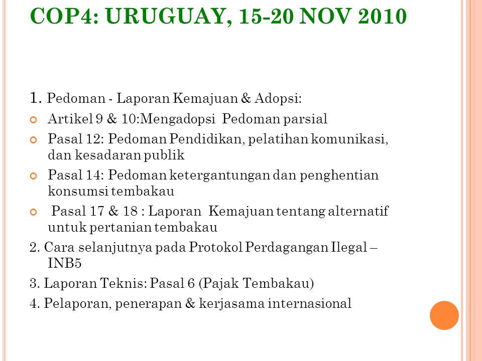COP4: URUGUAY, 15-20 NOV 2010 1. Pedoman - Laporan Kemajuan & Adopsi: Artikel 9 & 10:Mengadopsi Pedoman parsial Pasal 12: Pedoman Pendidikan, pelatiha