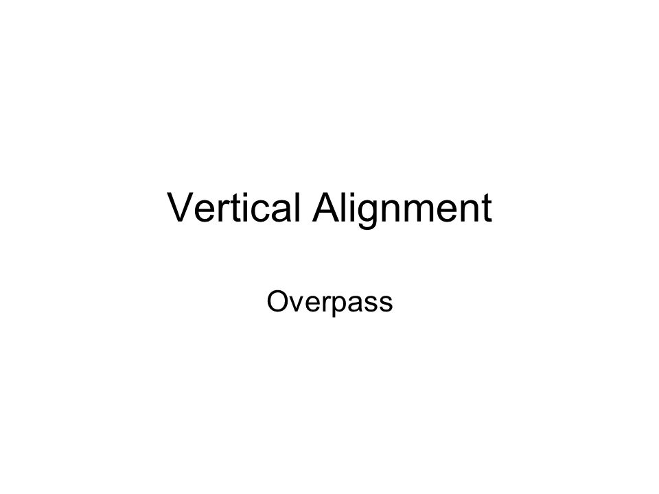 Vertical Alignment Overpass