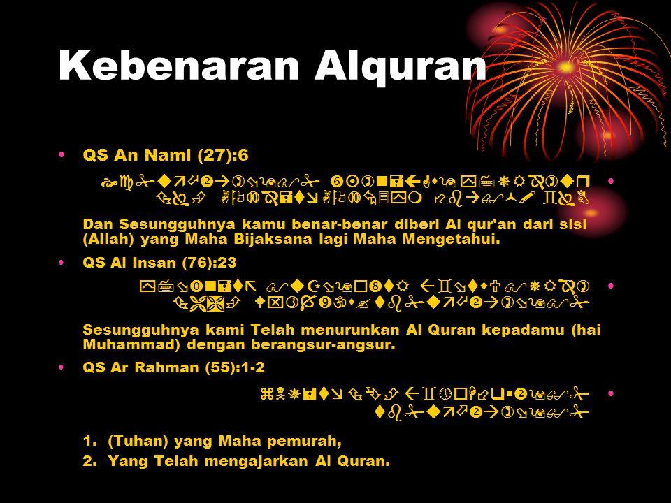 Kebenaran Alquran QS An Naml (27):6         Dan Sesungguhnya kamu benar-benar diberi Al qur'an d