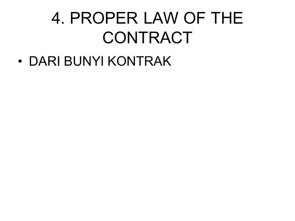 4. PROPER LAW OF THE CONTRACT DARI BUNYI KONTRAK