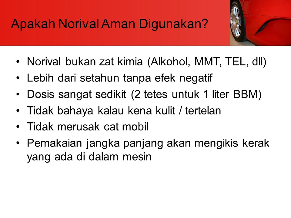 Apakah Norival Aman Digunakan? Norival bukan zat kimia (Alkohol, MMT, TEL, dll) Lebih dari setahun tanpa efek negatif Dosis sangat sedikit (2 tetes un