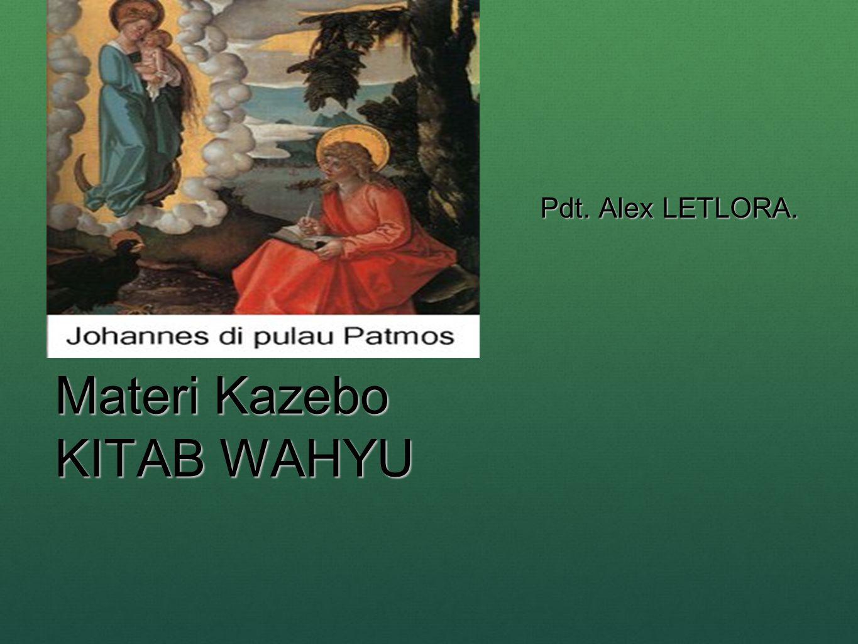 Materi Kazebo KITAB WAHYU Pdt. Alex LETLORA.